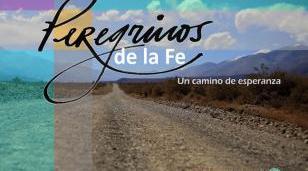 Se transmitirá el documental Peregrinos de la Fe por la TV Pública