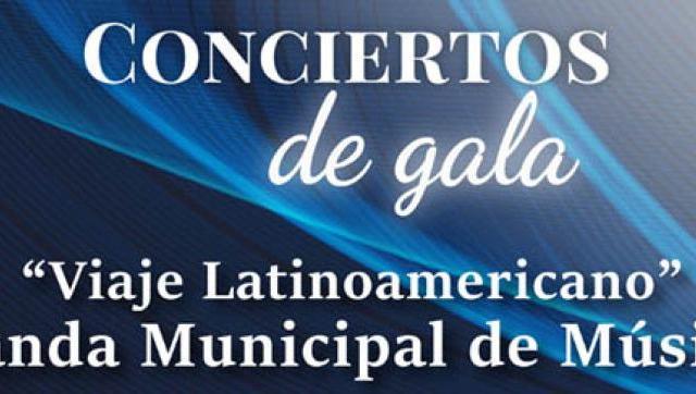 """Conciertos de Gala presenta """"Viaje Latinoamericano"""""""